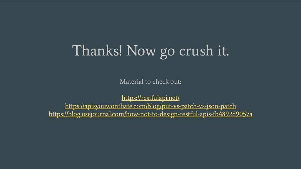 Thanks! Now go crush it. Material to check out:...