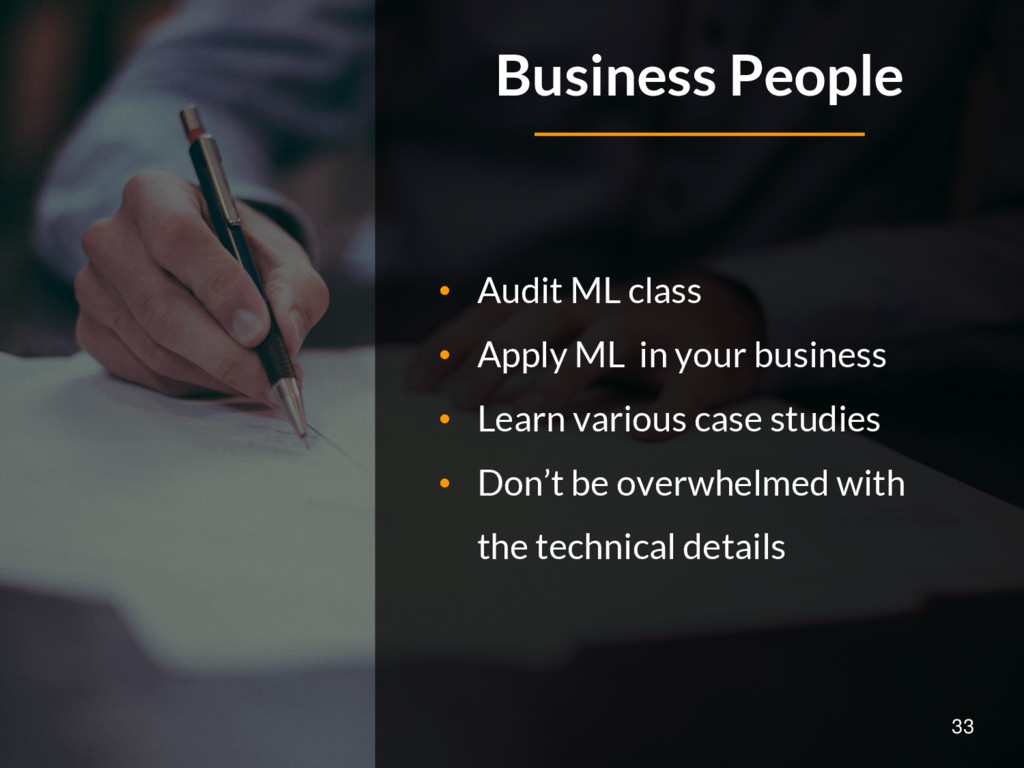 • Audit ML class • Apply ML in your business • ...