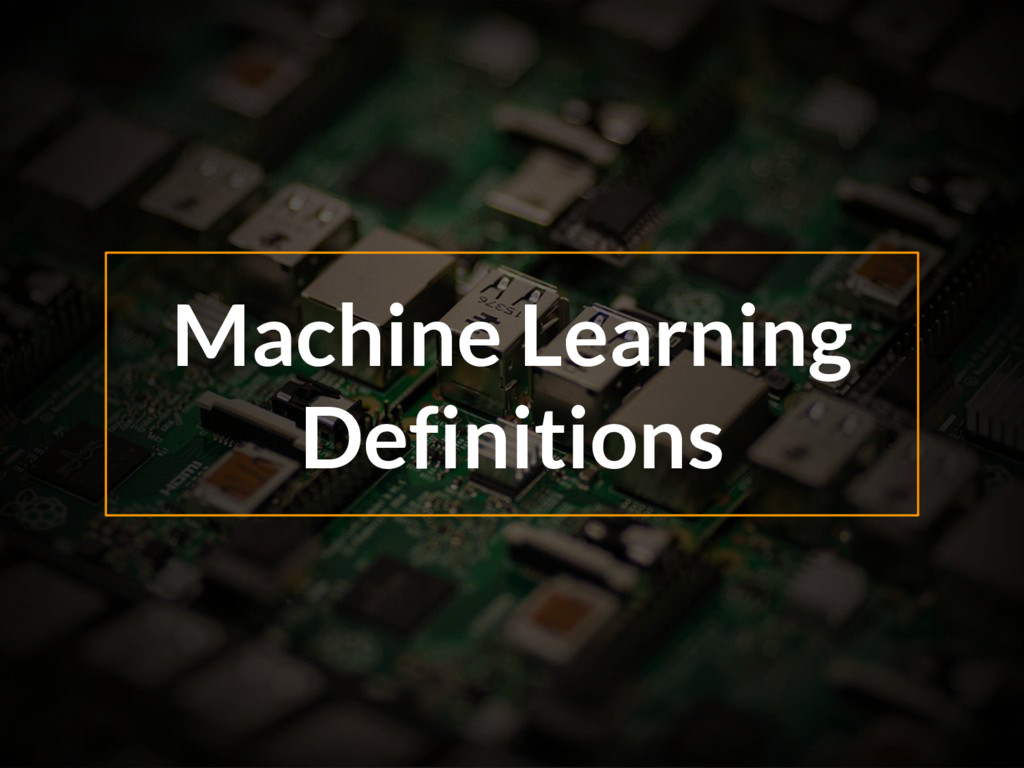 Machine Learning Definitions