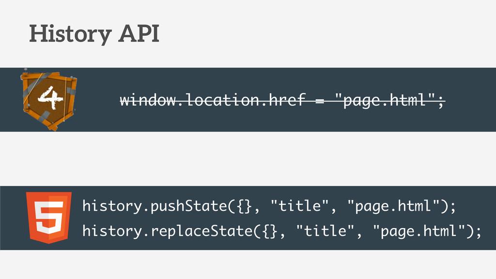 "History API window.location.href = ""page.html"";..."