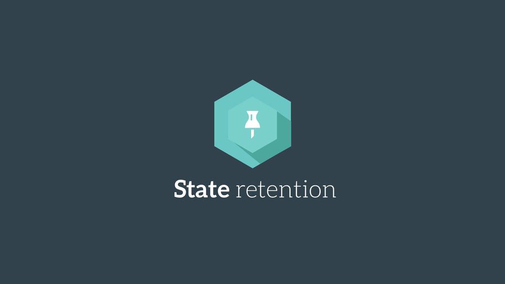 State retention