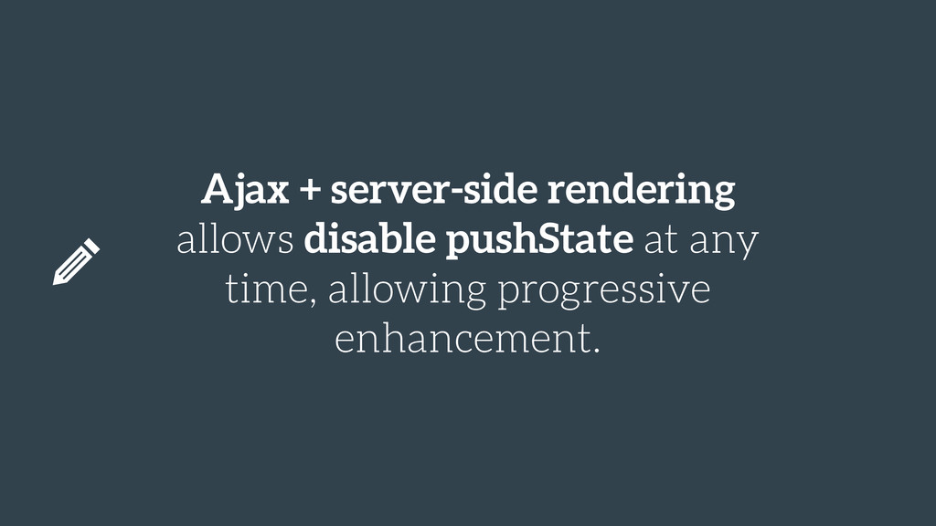Ajax + server-side rendering allows disable pus...