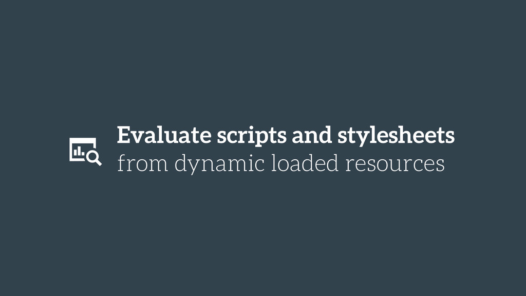 Evaluate scripts and stylesheets from dynamic l...