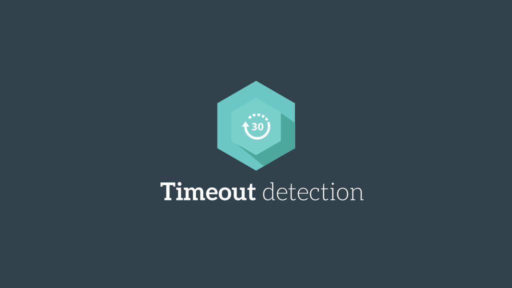 Timeout detection