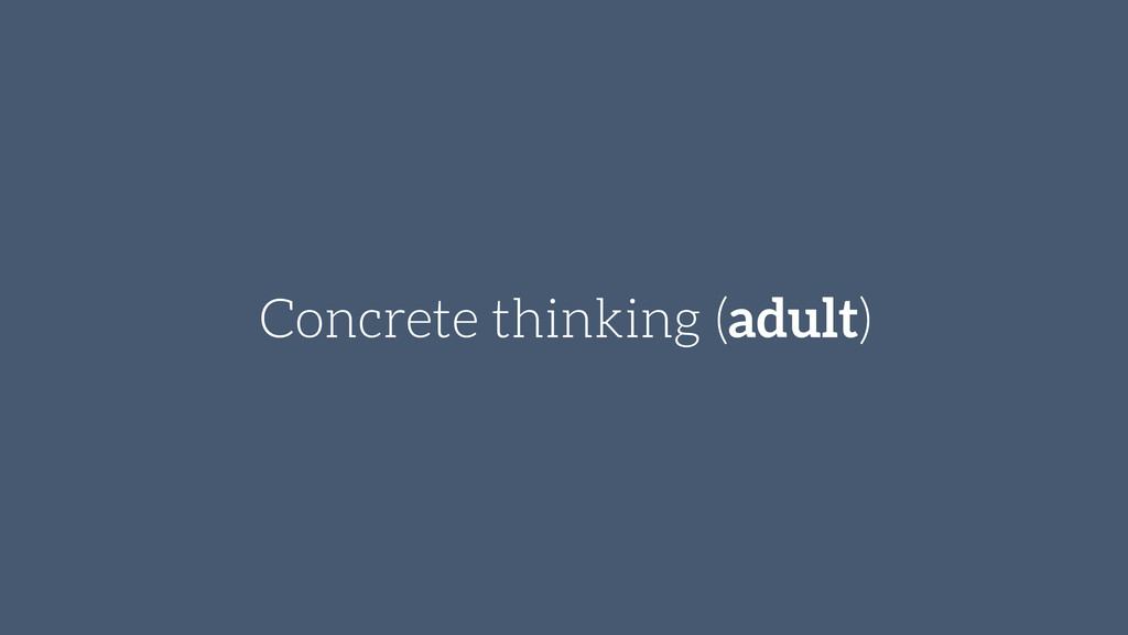 Concrete thinking (adult)