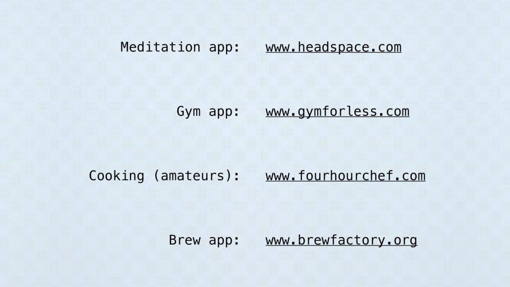 www.headspace.com www.gymforless.com www.fourho...