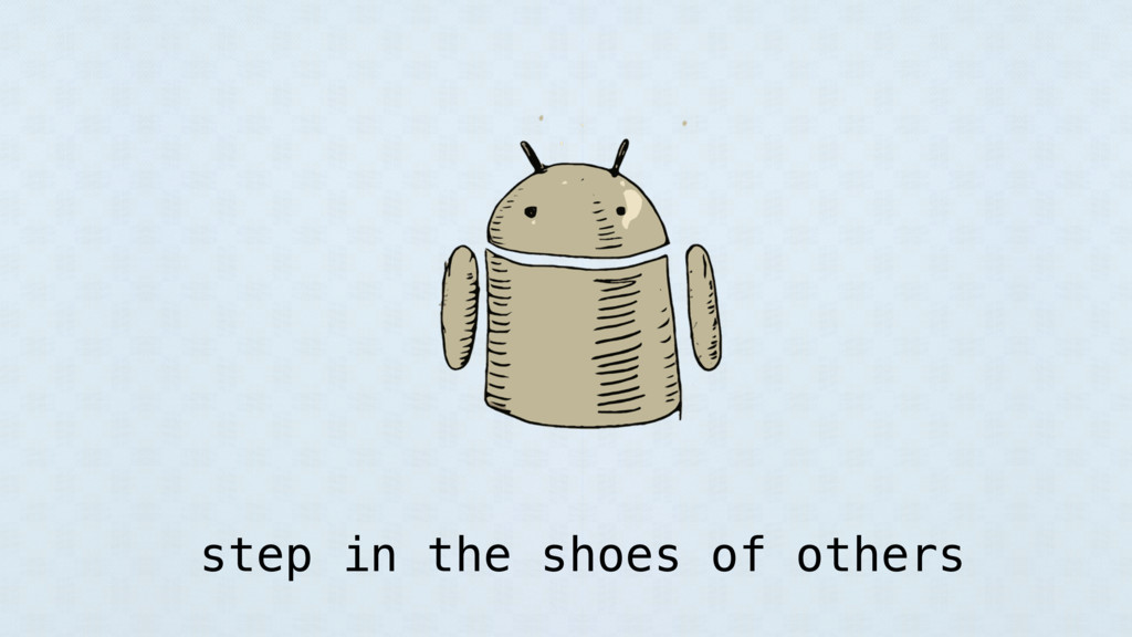 step in the shoes of others