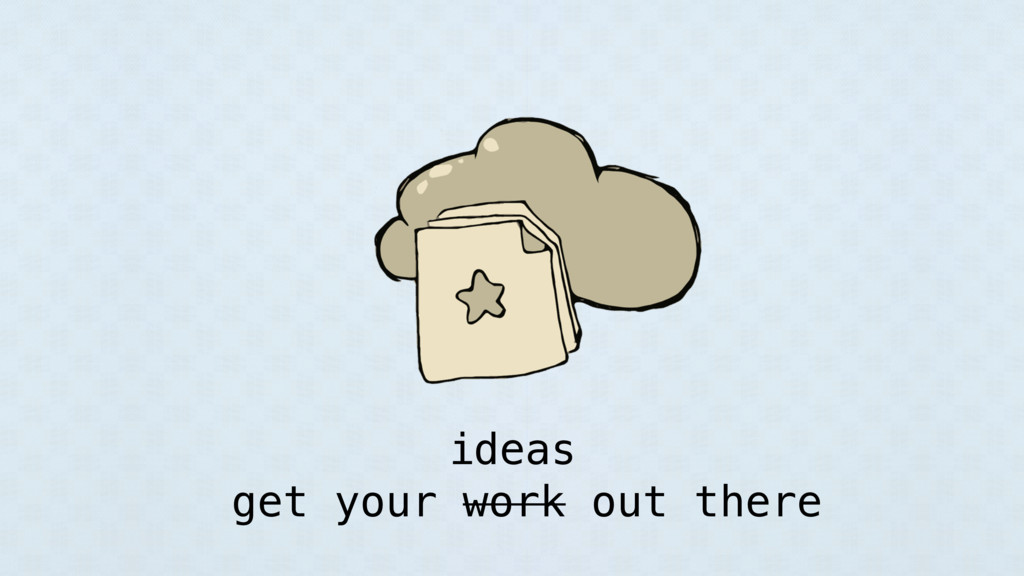get your work out there ideas