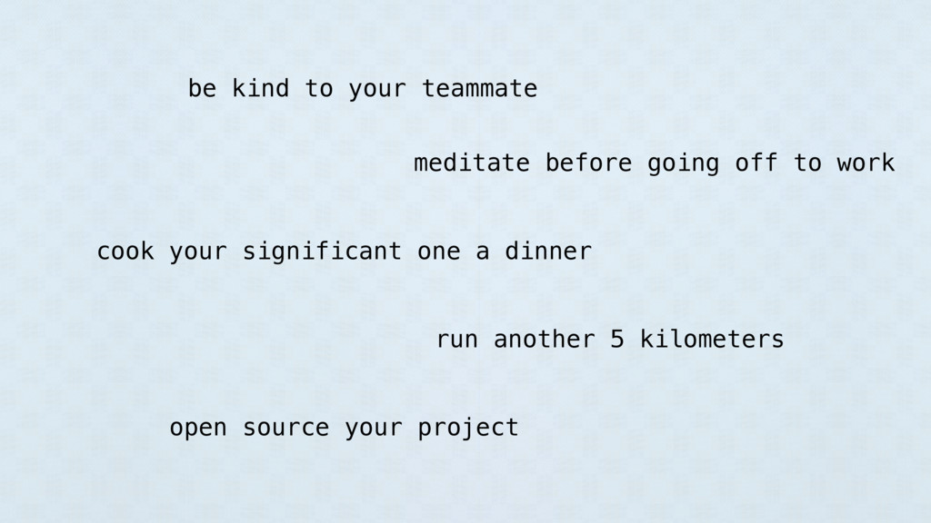 be kind to your teammate meditate before going ...