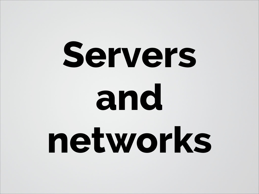 Servers and networks
