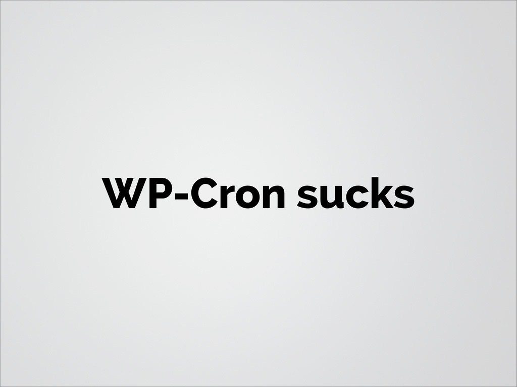 WP-Cron sucks