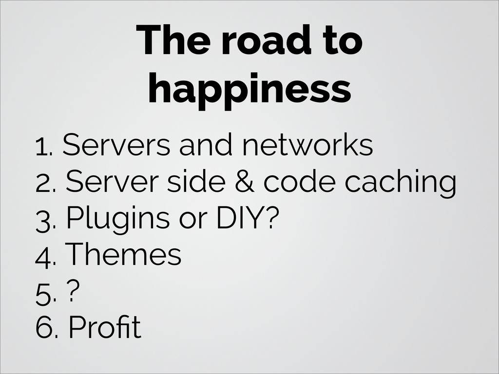 The road to happiness 1. Servers and networks 2...