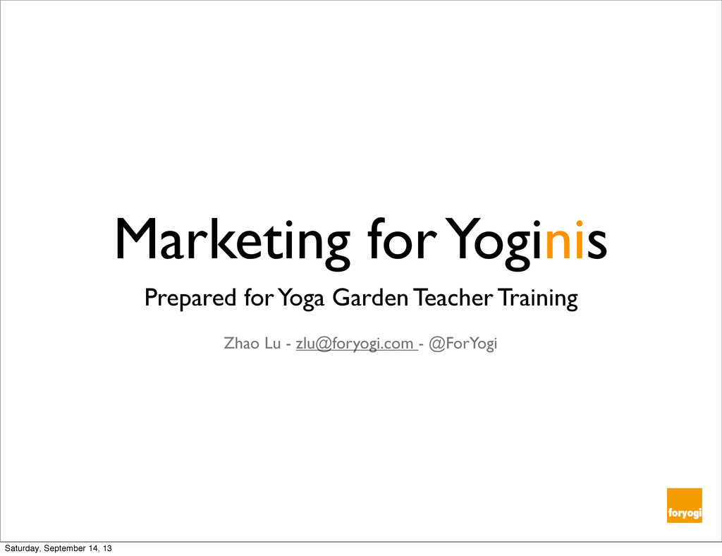 Marketing for Yoginis Prepared for Yoga Garden ...