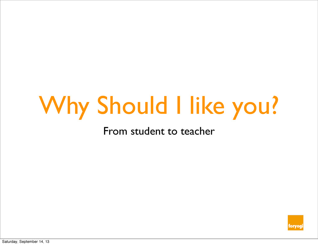 Why Should I like you? From student to teacher ...