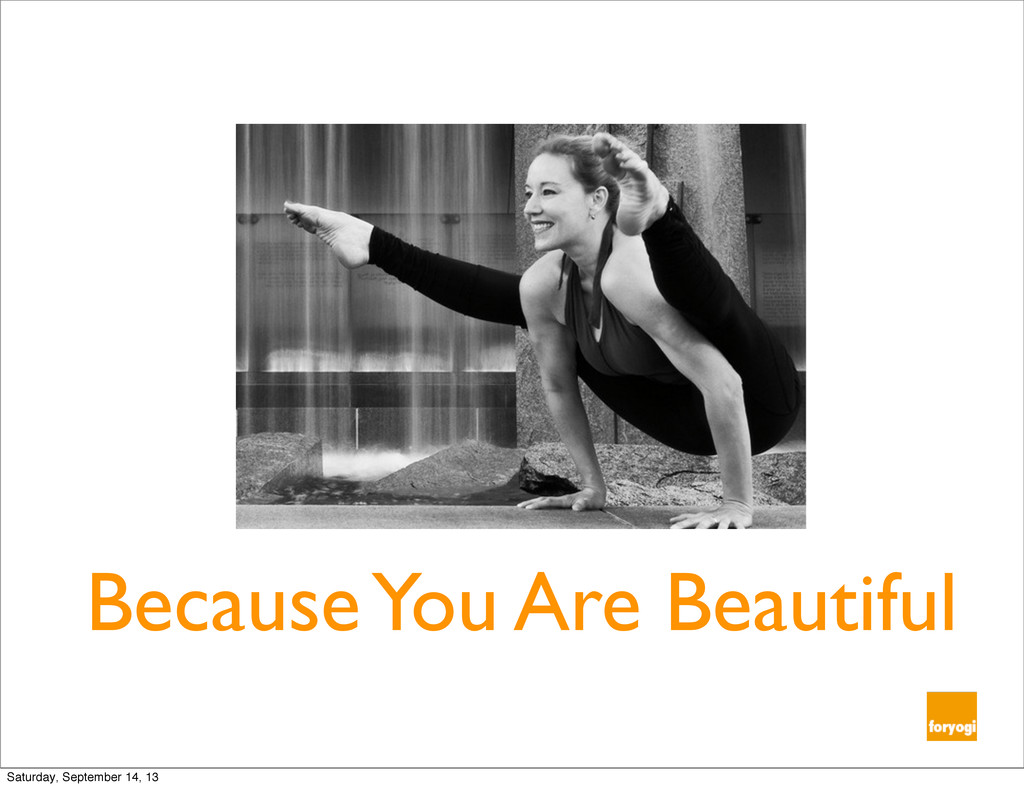 Because You Are Beautiful Saturday, September 1...