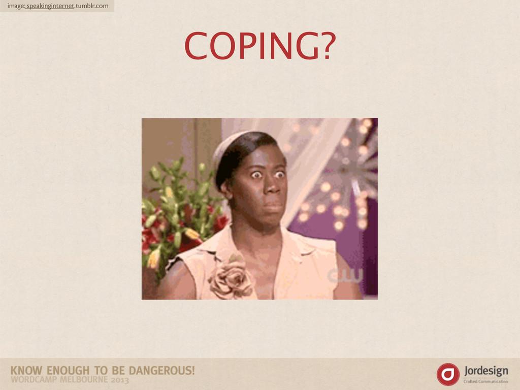 COPING? image: speakinginternet.tumblr.com