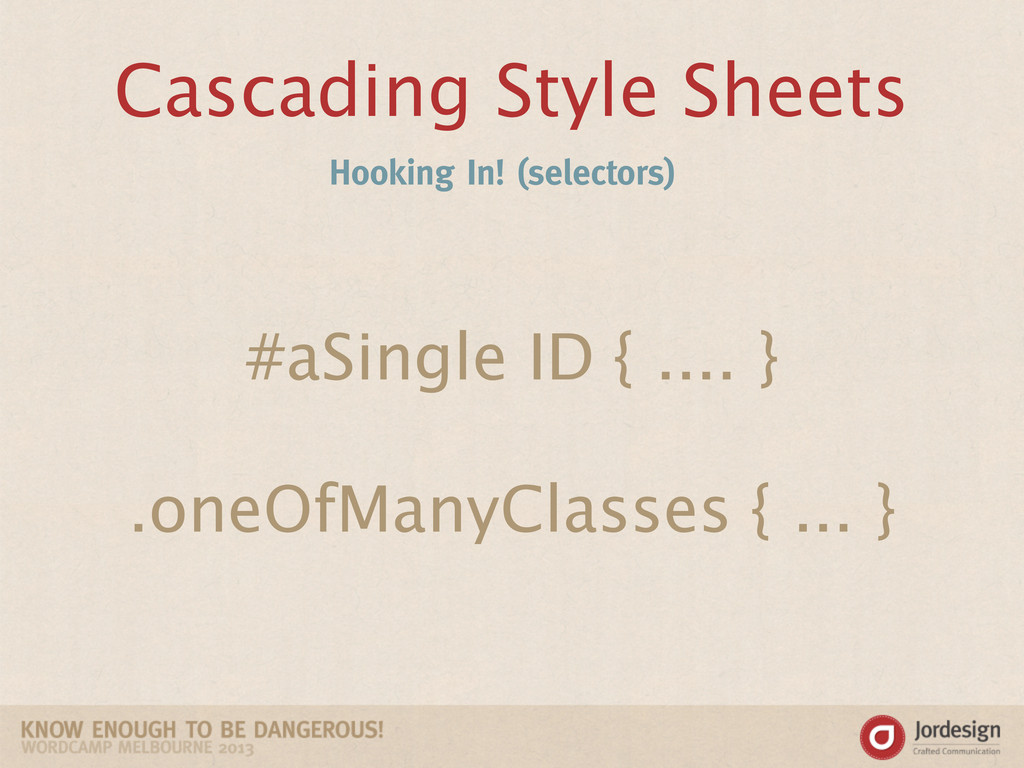 Cascading Style Sheets Hooking In! (selectors) ...