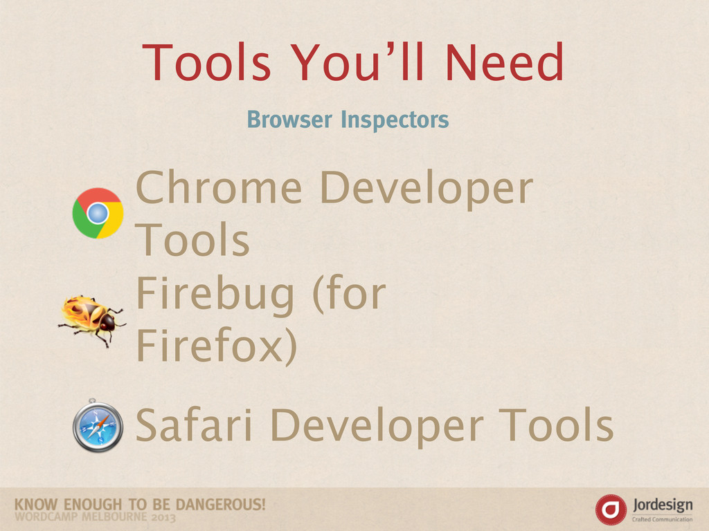 Tools You'll Need Browser Inspectors Chrome Dev...