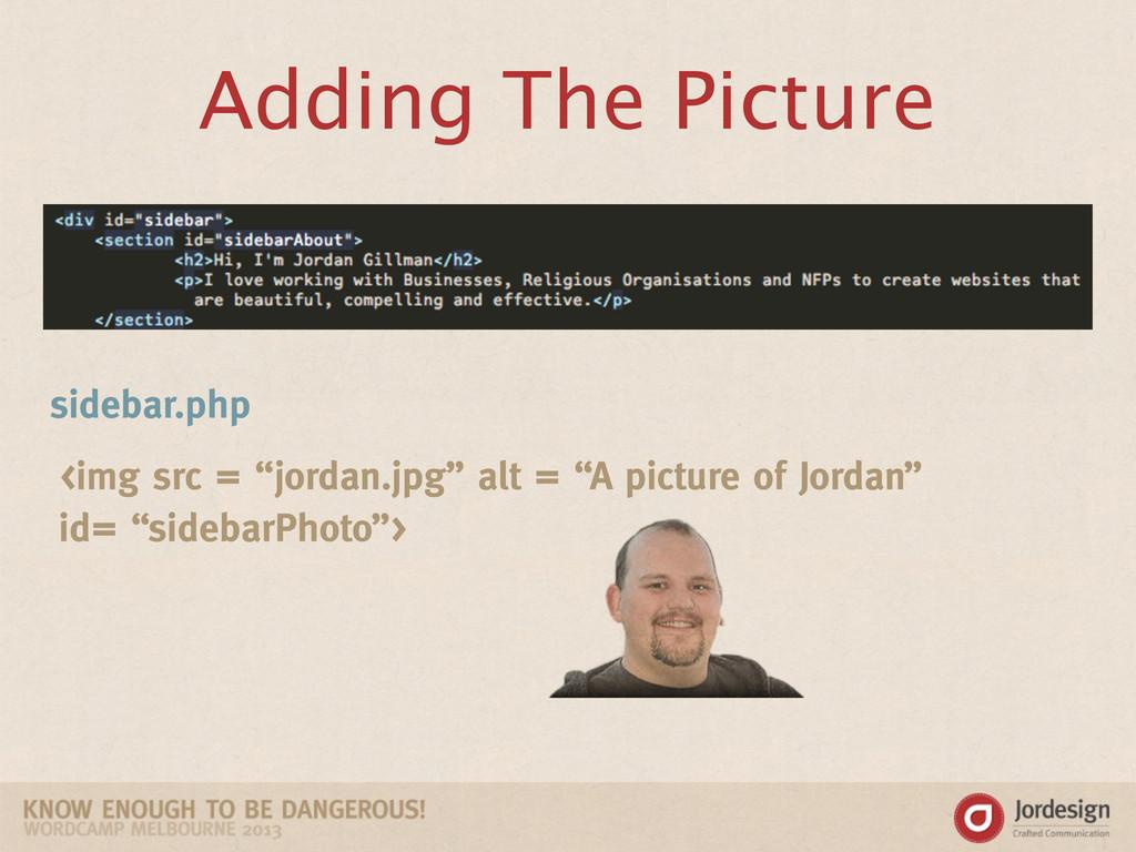 "Adding The Picture <img src = ""jordan.jpg"" alt ..."