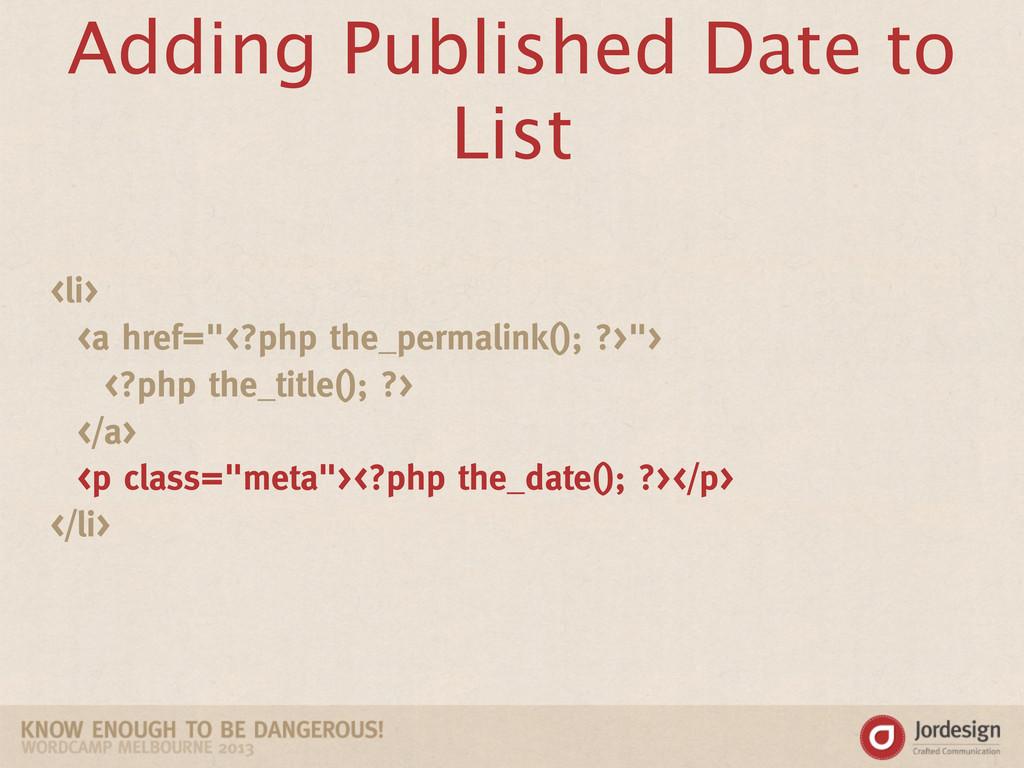 "Adding Published Date to List <li> <a href=""<?p..."