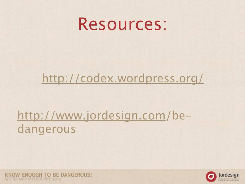 Resources: http://www.jordesign.com/be- dangero...