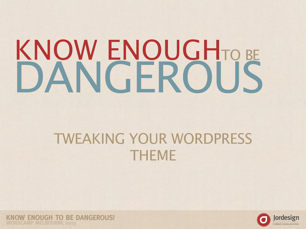DANGEROUS TO BE KNOW ENOUGH TWEAKING YOUR WORDP...