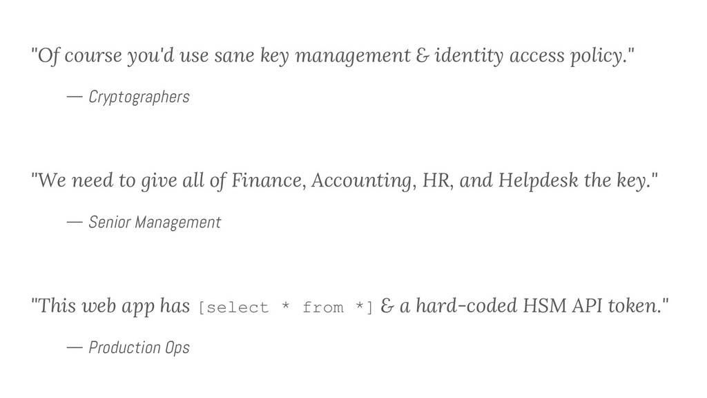"""Of course you'd use sane key management & iden..."