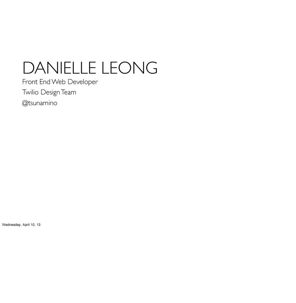 DANIELLE LEONG Front End Web Developer Twilio D...