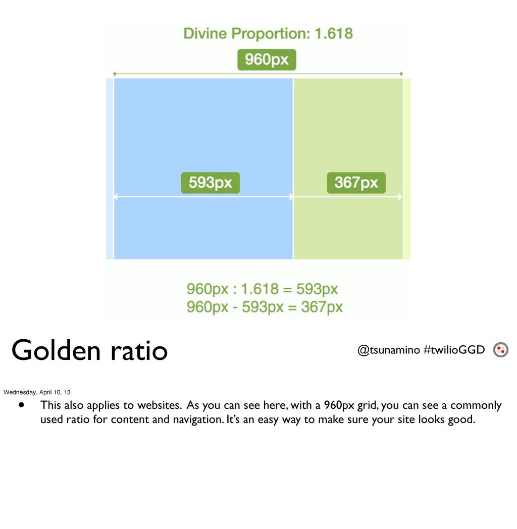 Golden ratio @tsunamino #twilioGGD Wednesday, A...