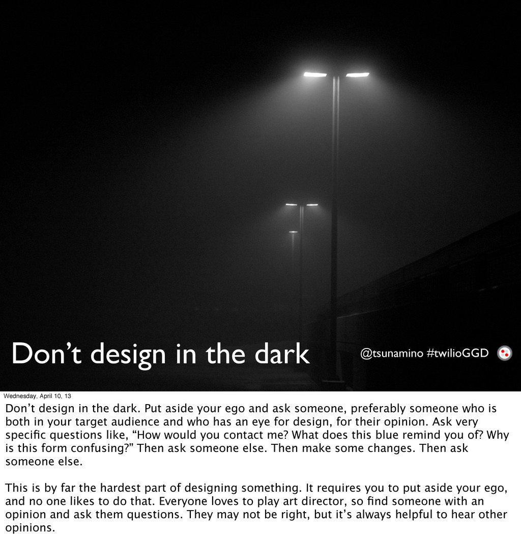 Don't design in the dark @tsunamino #twilioGGD ...