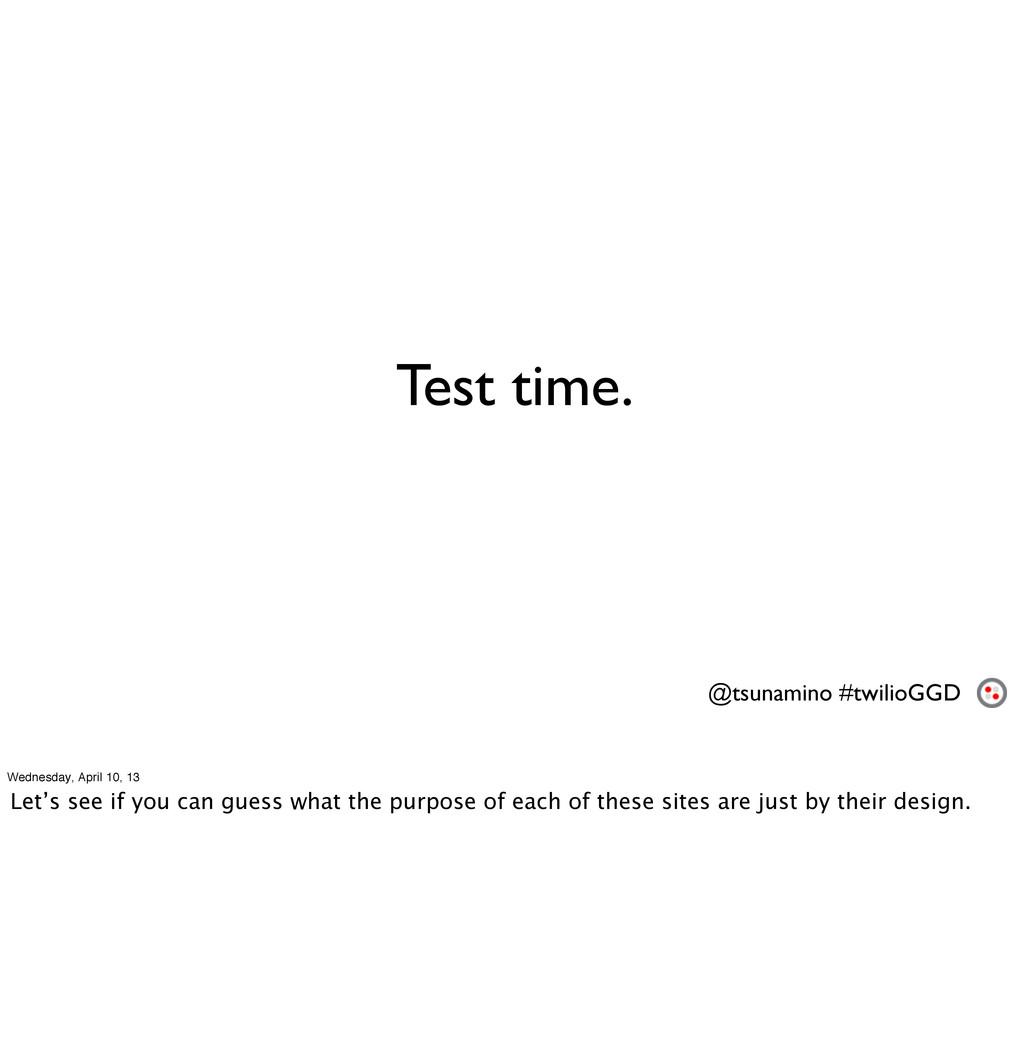 Test time. @tsunamino #twilioGGD Wednesday, Apr...