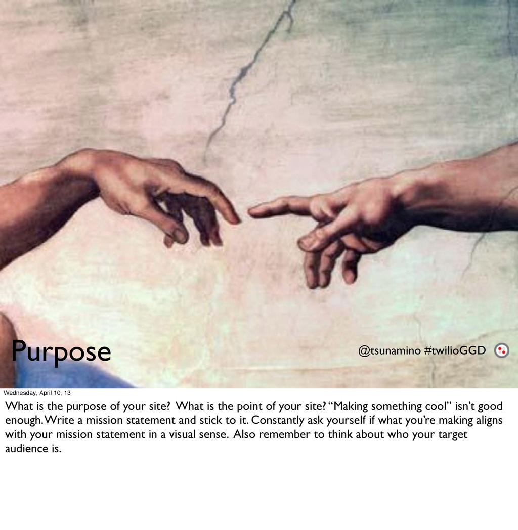 Purpose @tsunamino #twilioGGD Wednesday, April ...