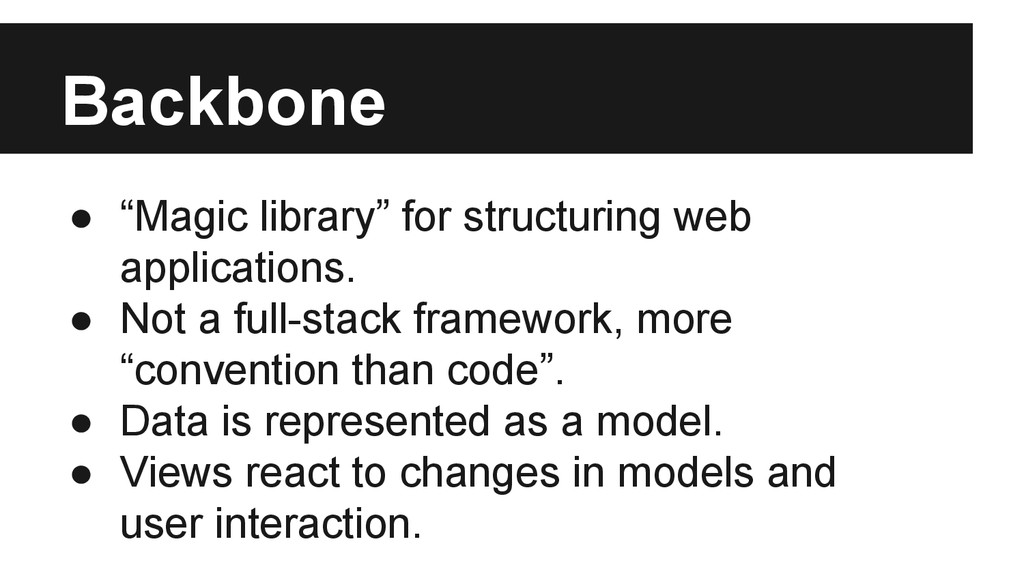 "Backbone ● ""Magic library"" for structuring web ..."