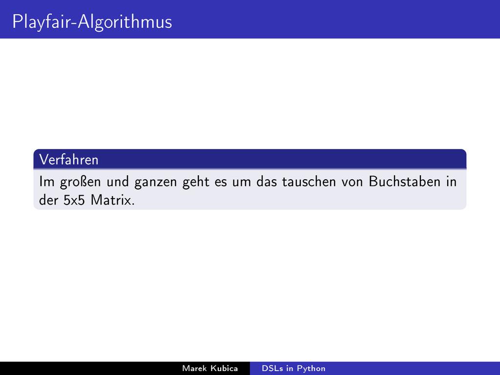 Playfair-Algorithmus Verfahren Im groÿen und ga...