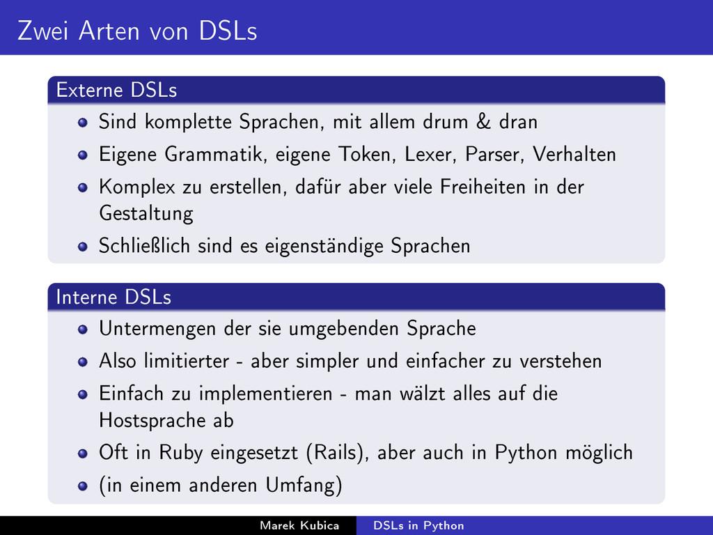 Zwei Arten von DSLs Externe DSLs Sind komplette...
