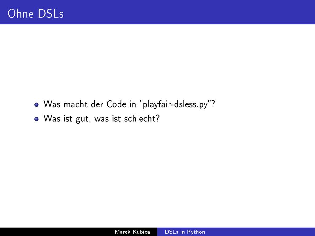 Ohne DSLs Was macht der Code in playfair-dsles...