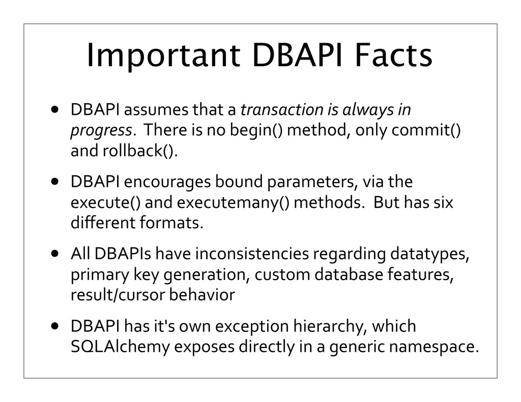 Important DBAPI Facts • DBAPI	