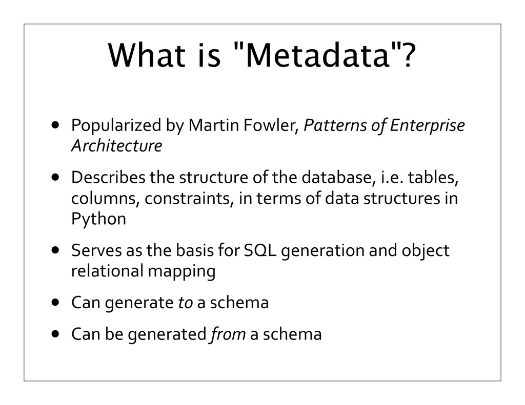 "What is ""Metadata""? • Popularized	