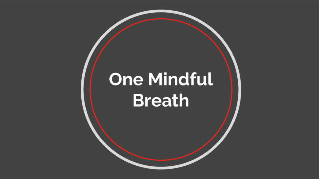 One Mindful Breath