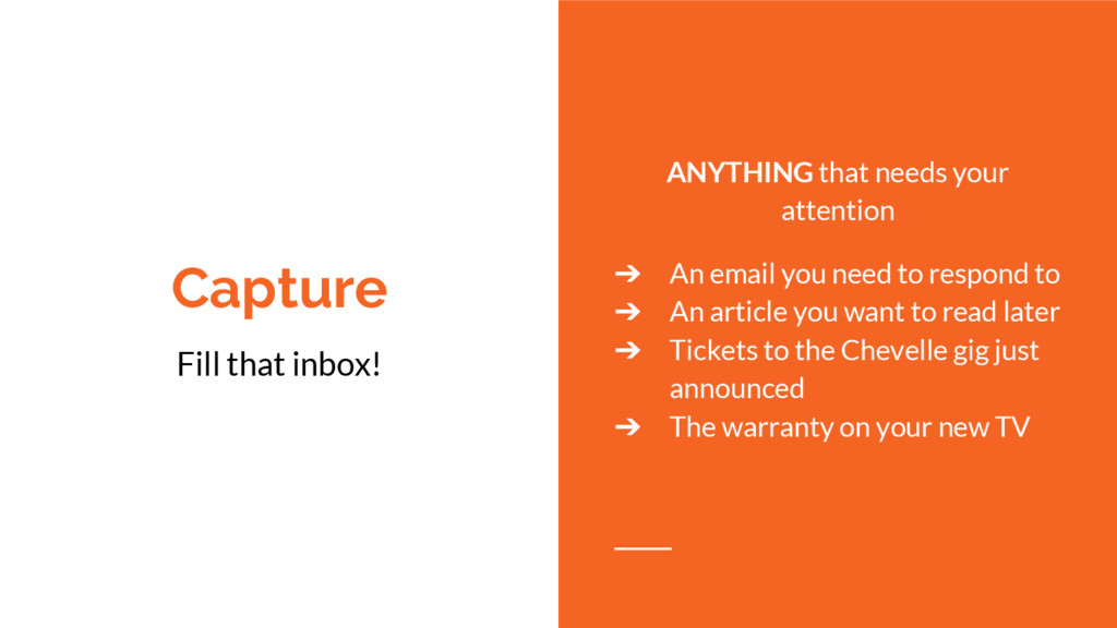 Capture ANYTHING that needs your attention ➔ An...