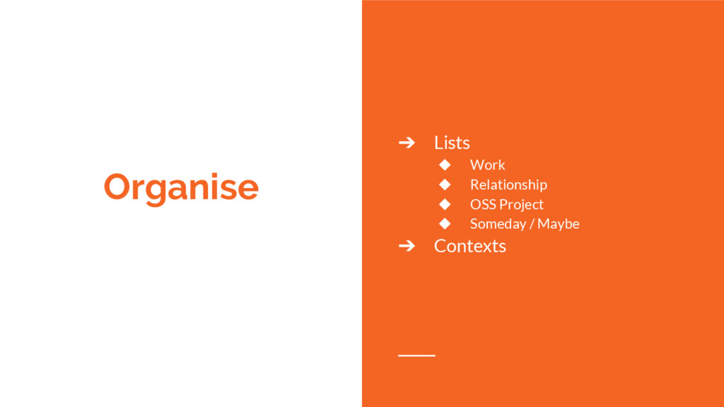 Organise ➔ Lists ◆ Work ◆ Relationship ◆ OSS Pr...
