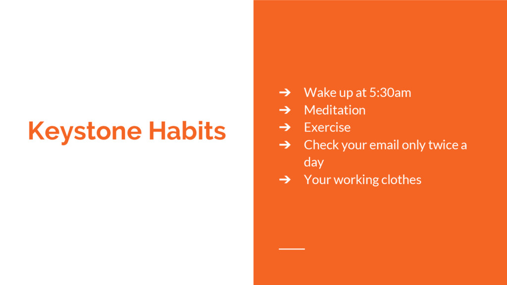 Keystone Habits ➔ Wake up at 5:30am ➔ Meditatio...