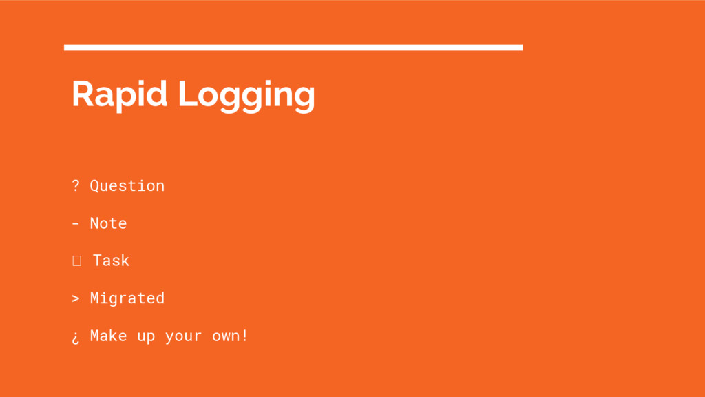 Rapid Logging ? Question - Note Task > Migrated...