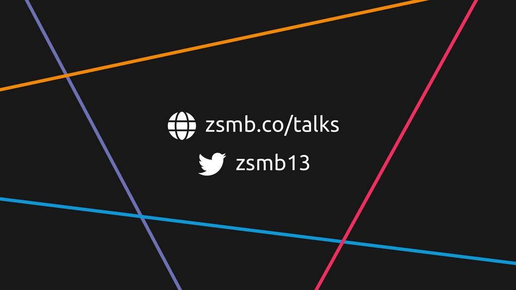 zsmb.co/talks zsmb13