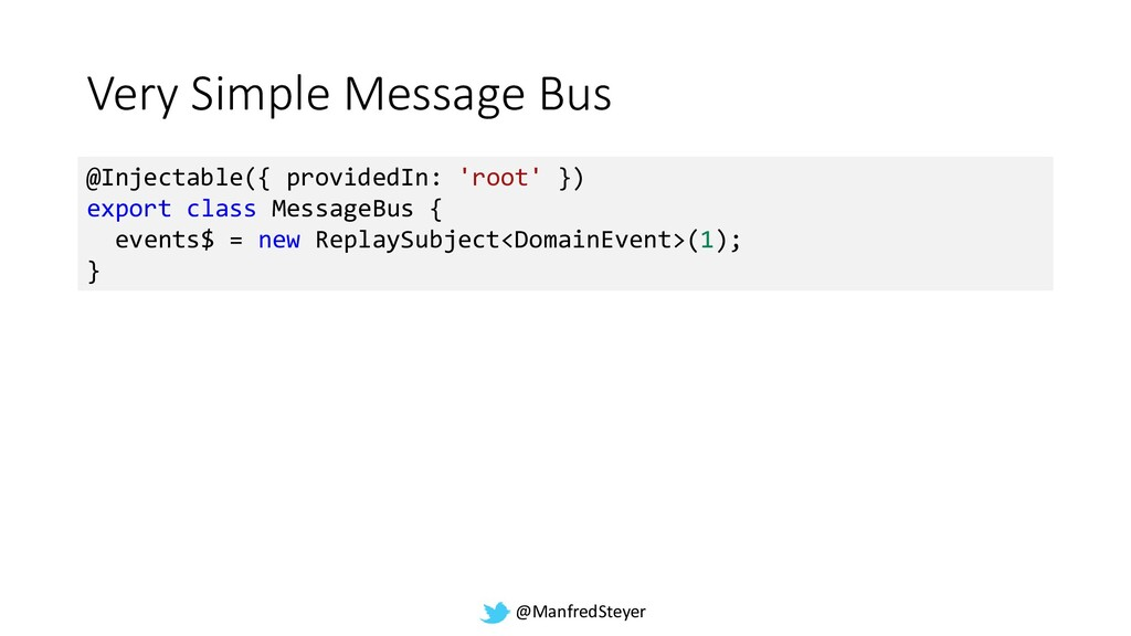 @ManfredSteyer Very Simple Message Bus @Injecta...