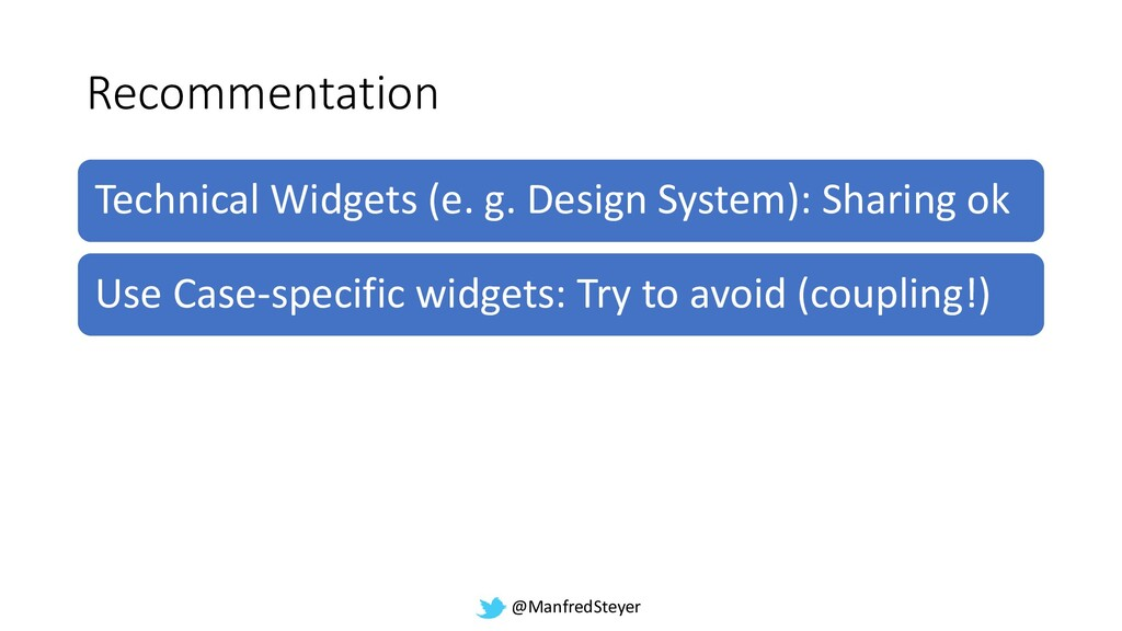 @ManfredSteyer Recommentation Technical Widgets...