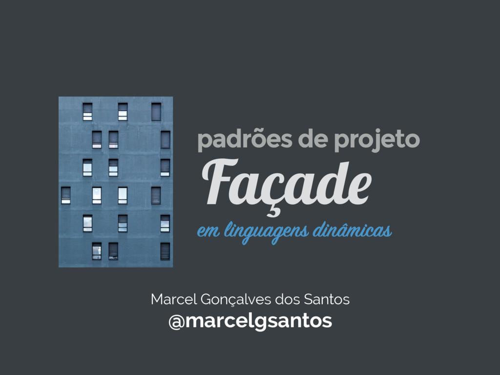 Marcel Gonçalves dos Santos @marcelgsantos em l...