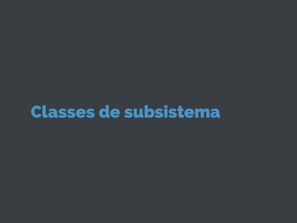 Classes de subsistema