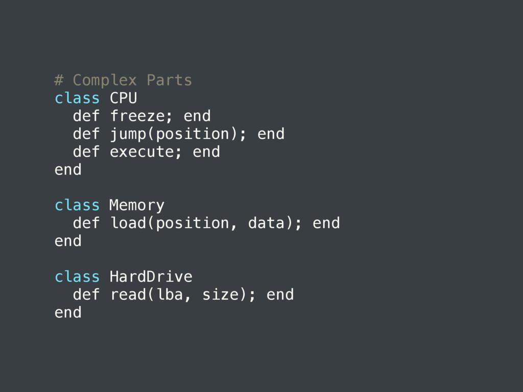 # Complex Parts class CPU def freeze; end def j...