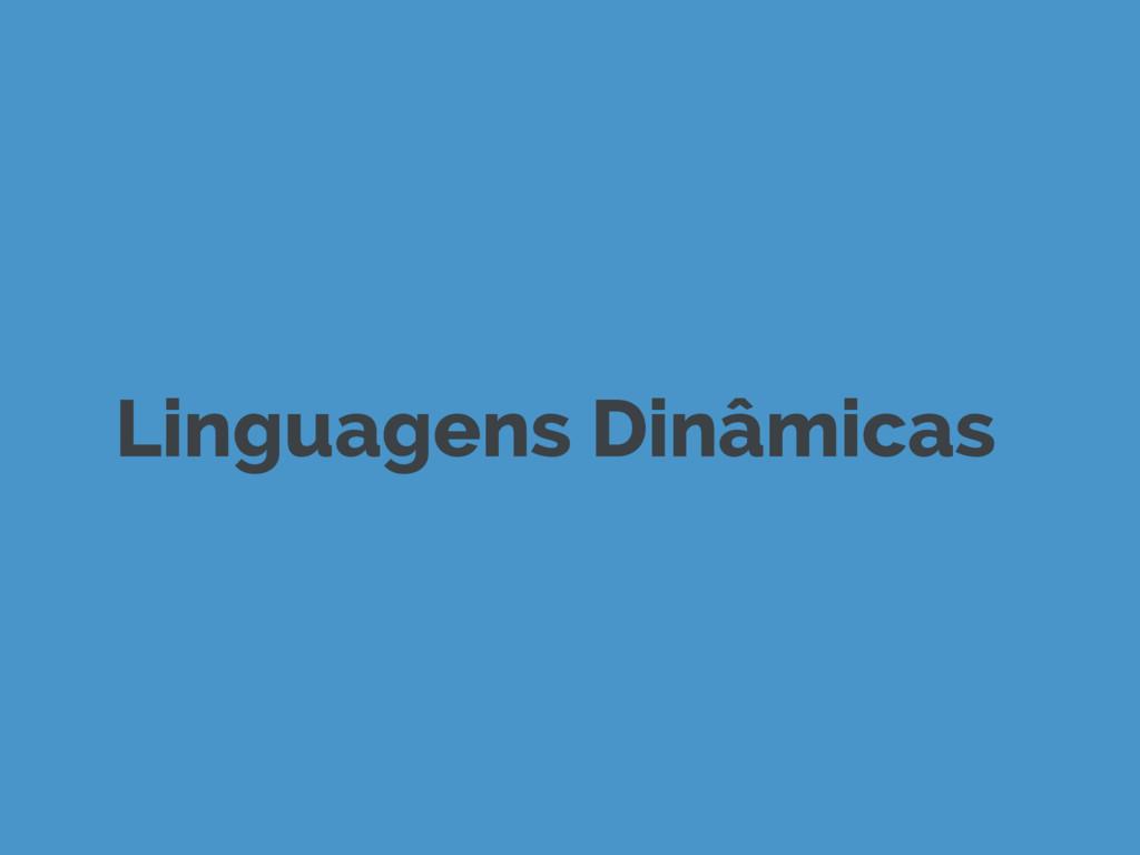 Linguagens Dinâmicas